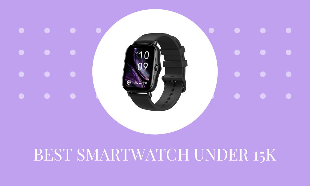 3 Best Smartwatch Under 15000 in India 2021