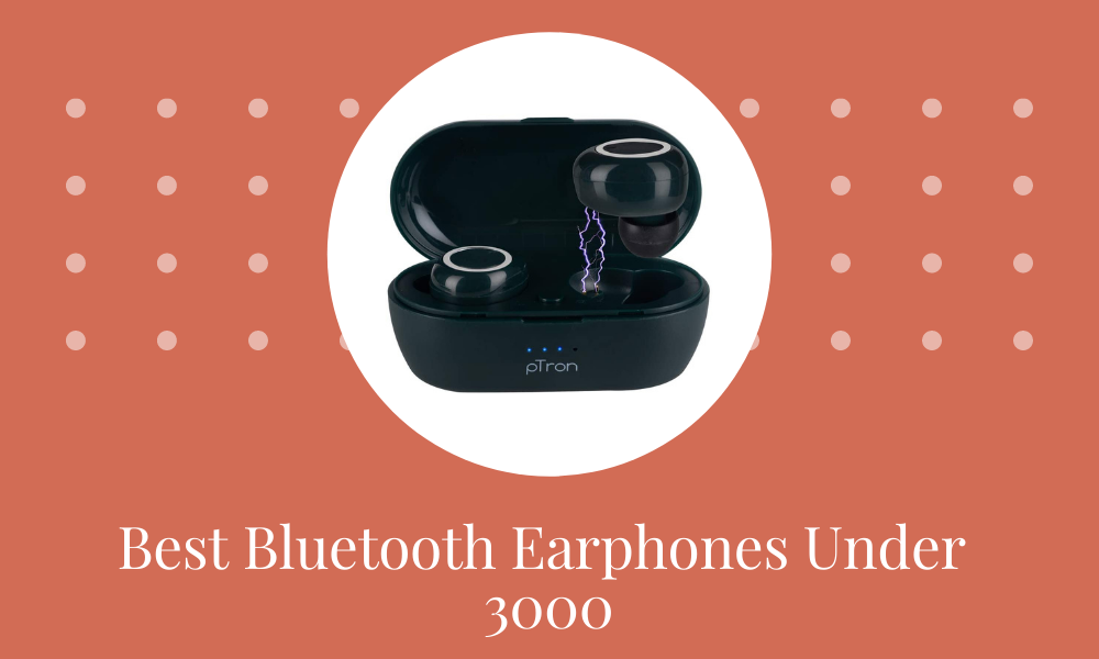 3 Ever Best Bluetooth Earphone Under 3000 in India 2021