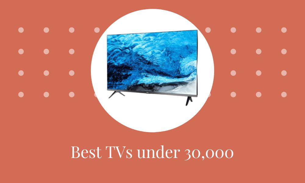 Best Tv Under 30000 | 8 Best Smart Led Tv In India.